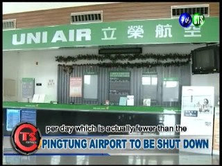 PINGTUNG AIRPORT TO BE SHUT DOWN
