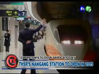 THSR'S NANGANG STATION TO OPEN IN 2015